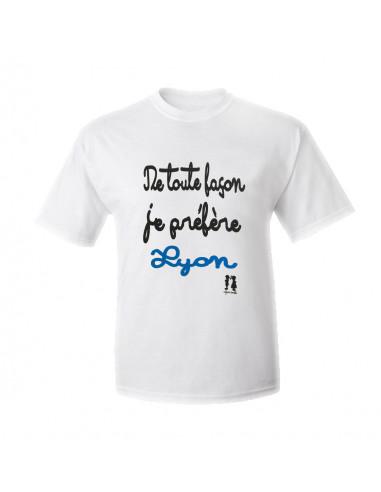 T-shirt humour pour adulte De toute façon je préfère Lyon !