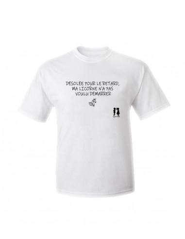 T-shirt humour pour adulte DÉSOLÉE POUR LE RETARD, MA LICORNE N'A PAS VOULU DÉMARRER